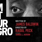 The Verdict On I Am Not Your Negro: Is It Worth Your Time And Money??