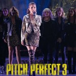 The Verdict On Pitch Perfect 3: Is It Worth Your Time And Money??